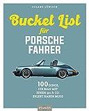 Die Bucket List für Porsche-Fahrer: 100 Dinge, die man mit einem 911 & Co. erlebt haben muss