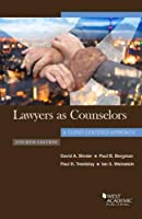 Lawyers as Counselors, A Client-Centered Approach (Coursebook)