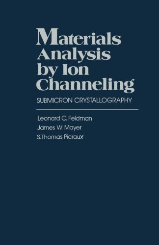 Materials Analysis by Ion Channeling: Submicron Crystallography