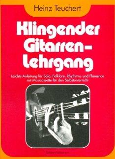 KLINGENDER GITARRENLEHRGANG - arrangiert für Gitarre [Noten / Sheetmusic] Komponist: TEUCHERT HEINZ