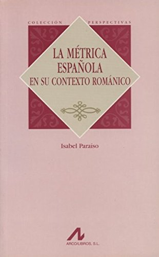 La métrica española en su contexto románico (Perspectivas)
