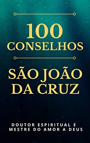 100 Conselhos de São João da Cruz