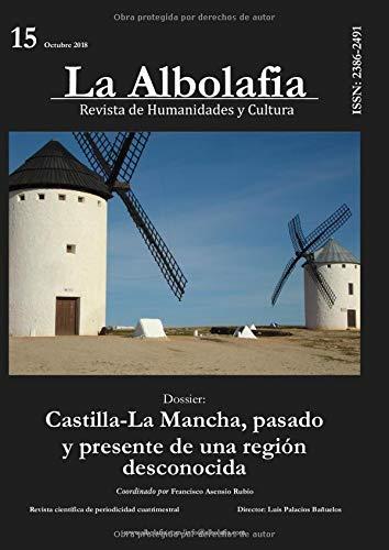La Albolafia: Revista de Humanidades y Cultura. Número 15: Castilla-La Mancha, pasado y presente de una región desconocida