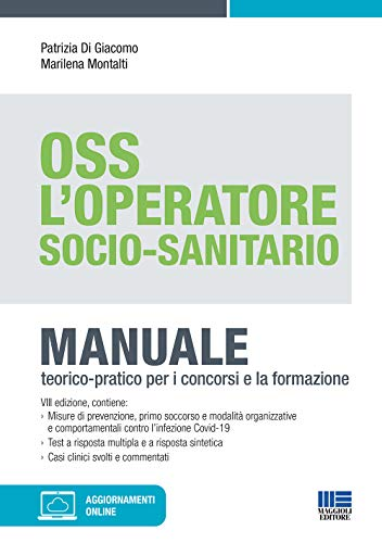 OSS L'operatore socio-sanitario. Manuale Teorico Pratico per i concorsi e la formazione. Con aggiornamenti online