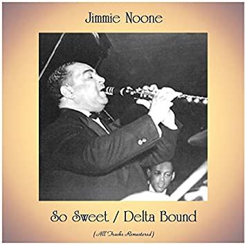 So Sweet / Delta Bound (feat. Georgia White / Elmo Tanner / Eddie Pollack / May Alix / Mildred Bailey / Art Jarrett) [All Tracks Remastered]