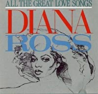 All the Great Love Songs by Diana Ross (2001-03-13)