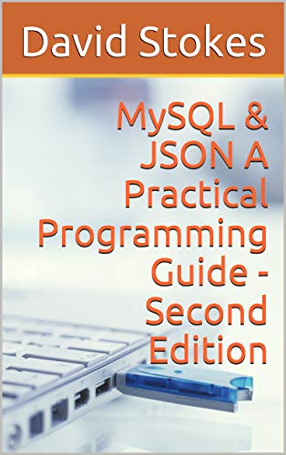 MySQL & JSON A Practical Programming Guide - Second Edition (English Edition)