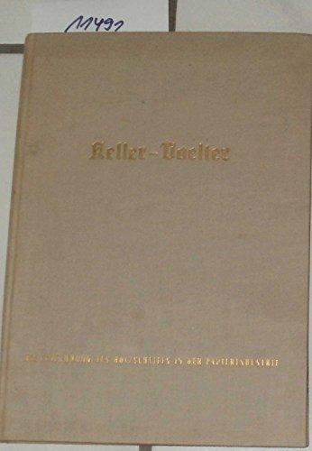 Keller - Voelter. Die Einführung des Holzschliffes in der Papierindustrie.