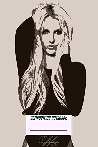 Composition Notebook: Britney Spears Hold It Against Me Primary Story Journal Composition Notebook For Grades