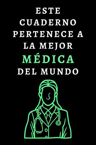 Este Cuaderno Pertenece A La Mejor Médica Del Mundo: Ideal Para Regalar A Tu Médica Favorita - 120 Páginas