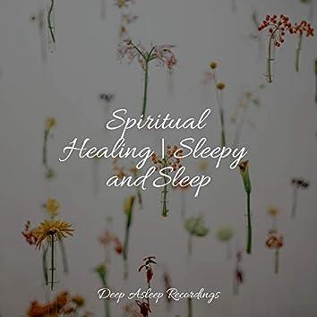 Spiritual Healing | Sleepy and Sleep