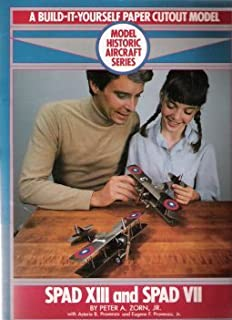 Spad Xiii and Spad Vii: A Build-it-yourself Paper Cutout Model - Model Historic Aircraft Series