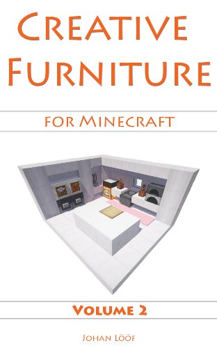 Minecraft Furniture Ideas (Volume 2) - Take Your Rooms To The Next Level With This Minecraft Guide! (English Edition)