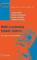 Multi-Locomotion Robotic Systems: New Concepts of Bio-inspired Robotics (Springer Tracts in Advanced Robotics (81))