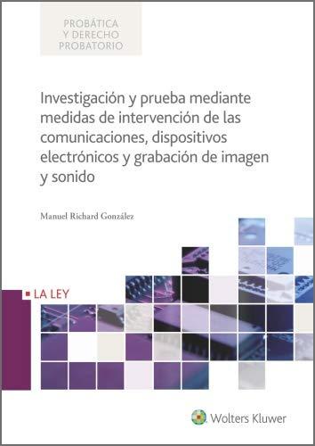 Investigación y prueba mediante medidas de intervención de las comunicaciones, dispositivos…
