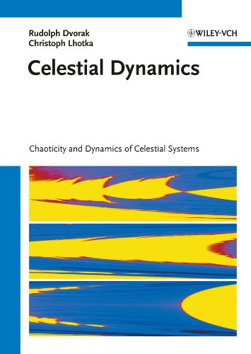 Celestial Dynamics: Chaoticity and Dynamics of Celestial Systems (English Edition)