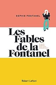 Les fables de la Fontanel par Sophie Fontanel