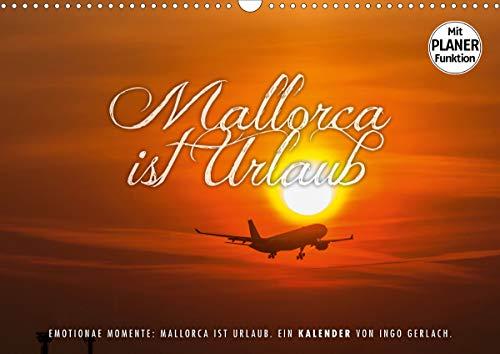 Emotionale Momente: Mallorca ist Urlaub. (Wandkalender 2021 DIN A3 quer)