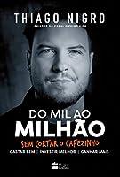 Do Mil Ao Milhão。 Sem Cortar O Cafezinho - Thiago Nigro - ポルトガル ブラジレイ