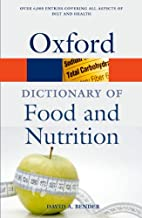 A Dictionary of Food and Nutrition (Oxford Quick Reference)