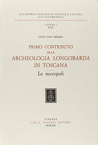 Primo contributo alla archeologia longobarda in Toscana. Le necropoli