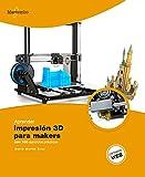 Aprender Impresión 3D para makers con 100 ejercicios prácticos (APRENDER...CON 100 EJERCICIOS PRÁCTICOS)