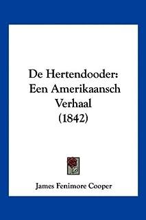 De Hertendooder: Een Amerikaansch Verhaal (1842)