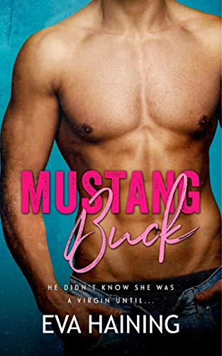 Mustang Buck: A small town, bad boy, virgin romance (Mustang Ranch Book 2) (English Edition)