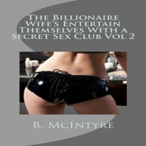 The Billionaire Wife's Entertain Themselves with a Secret Sex Club, Vol. 2 cover art