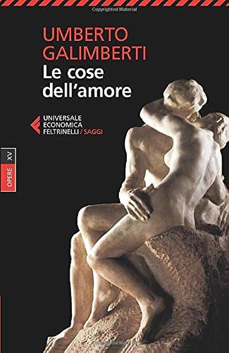 Umberto galimberti le cose dell`amore: opere 15: vol. 15 (italiano) copertina flessibile feltrinelli 978-8807882005