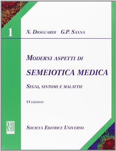 Moderni aspetti di semeiotica medica. Segni, sintomi e malattie