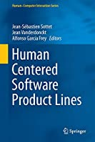 Human Centered Software Product Lines (Human–Computer Interaction Series)