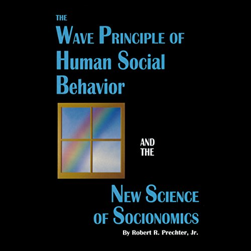 The Wave Principle of Human Social Behavior and the New Science of Socionomics                   By:                                                                                                                                 Robert R. Prechter Jr.                               Narrated by:                                                                                                                                 T. David Rutherford                      Length: 12 hrs and 26 mins     8 ratings     Overall 3.9