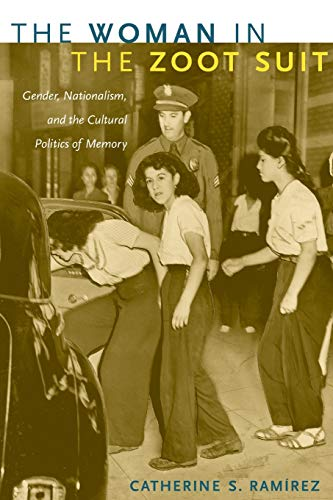 The Woman in the Zoot Suit: Gender, Nationalism, and the...
