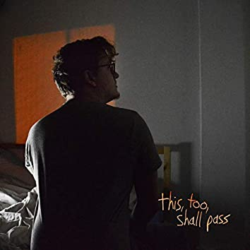 This, Too, Shall Pass