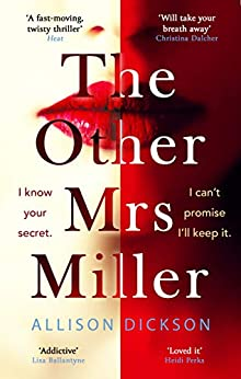 The Other Mrs Miller: Gripping, Twisty, Unpredictable - The Must Read Thriller Of 2020 by [Allison Dickson]