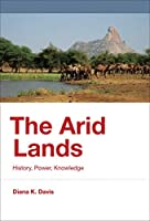 The Arid Lands: History, Power, Knowledge (History for a Sustainable Future)