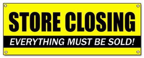 Store Closing Banner Sign Clearance Signs Close