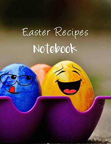 Easter Recipes: Blank Recipe Notebook to Write In Favorite Easter Recipes (8.5x11 inches letter format)