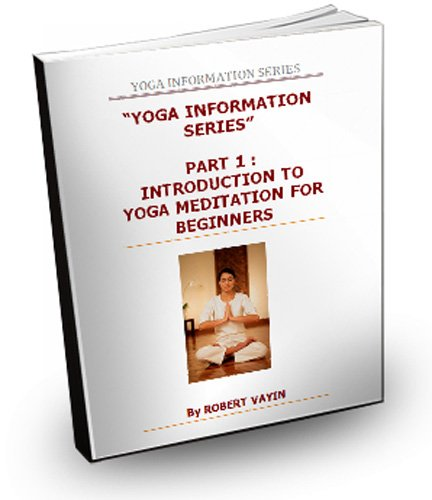 Introduction to Yoga Meditation for Beginners (Information Series Book 1) (English Edition)
