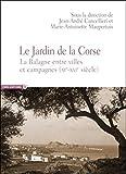 Le jardin de la Corse - La Balagne entre ville et campagnes