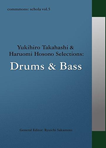 commmons: schola vol.5 Yukihiro Takahashi & Haruomi Hosono Selections:Drums & Bass commmons scholaの詳細を見る