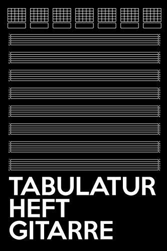 Tabulatur Heft Gitarre: Tabulatur Heft Gitarre 100 Seiten mit Gitarrentabulaturen zum eintragen von Akkorden Akkorddiagramme & 6-Linien Tabulaturen Gitarrenspieler Gitarrenakkorde