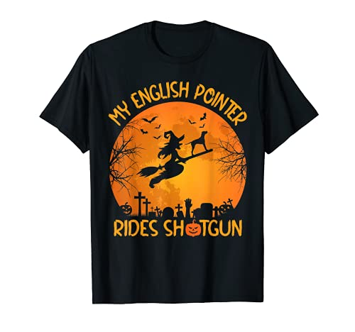 Funny My English Pointer Rides Escopeta Bruja Halloween Camiseta