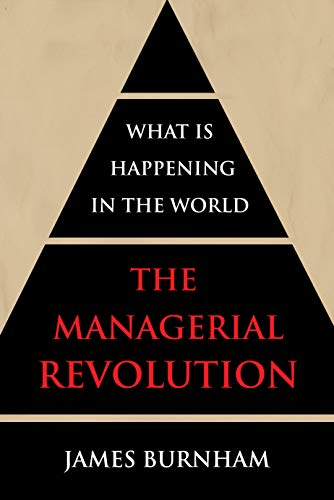The Managerial Revolution: What is Happening in the World (English Edition)