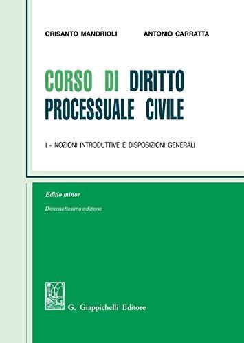 Corso di diritto processuale civile. Ediz. minore. Nozioni introduttive e disposizioni generali (Vol. 1)
