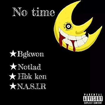 No Time (feat. Notland, Hbk Ken & N.A.S.I.R)
