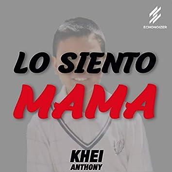 Lo Siento Mama