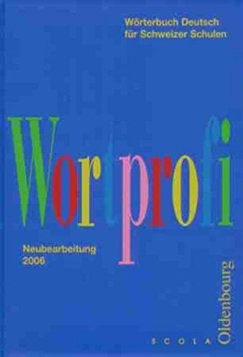 Wortprofi: Wörterbuch Deutsch für Schweizer Schulen