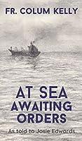 At Sea, Awaiting Orders